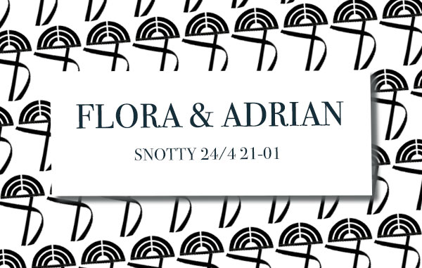 flora & adrian på snotty 24/4